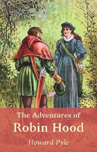 Cover The Adventures of Robin Hood (Robin Hood legend)