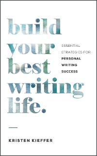 Cover Build Your Best Writing Life