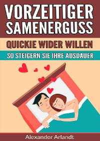 Cover Vorzeitiger Samenerguss: Quickie wider Willen