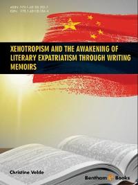 Cover Xenotropism and the Awakening of Literary Expatriatism through Writing Memoir