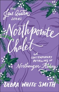 Cover Northpointe Chalet (The Jane Austen Series)