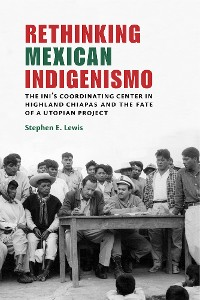 Cover Rethinking Mexican Indigenismo