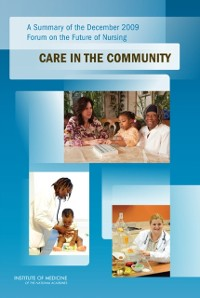 Cover Summary of the December 2009 Forum on the Future of Nursing