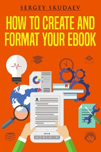 Cover How to Create and Format Your eBook