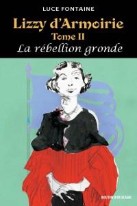 Cover Lizzy d'Armoirie Tome II - La rebellion gronde