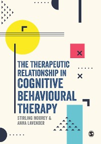 Cover The Therapeutic Relationship in Cognitive Behavioural Therapy