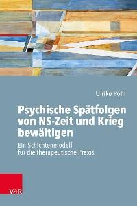 Cover Psychische Spätfolgen von NS-Zeit und Krieg bewältigen