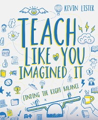 Cover Teach Like You Imagined It