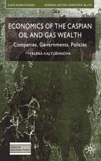 Cover Economics of the Caspian Oil and Gas Wealth