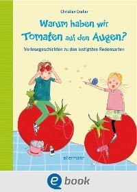 Cover Warum haben wir Tomaten auf den Augen?