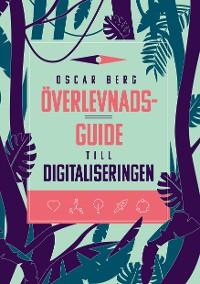 Cover Överlevnadsguide till digitaliseringen