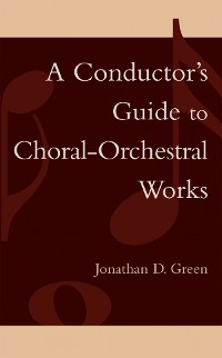 Cover A Conductor's Guide to Choral-Orchestral Works