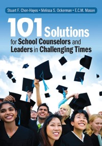 Cover 101 Solutions for School Counselors and Leaders in Challenging Times