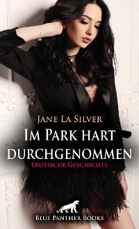 Cover Im Park hart durchgenommen | Erotische Geschichte