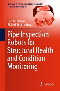 Cover Pipe Inspection Robots for Structural Health and Condition Monitoring
