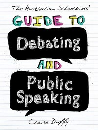 Cover The Australian Schoolkids' Guide to Debating and Public Speaking
