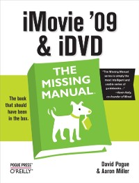 Cover iMovie '09 & iDVD: The Missing Manual