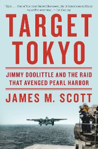 Cover Target Tokyo: Jimmy Doolittle and the Raid That Avenged Pearl Harbor