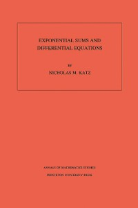Cover Exponential Sums and Differential Equations. (AM-124), Volume 124