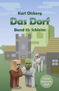 Cover Das Dorf Band 12: Schleim