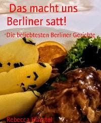 Cover Das macht uns Berliner satt!