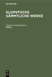 Cover Klopstocks sämmtliche Werke. Band 2