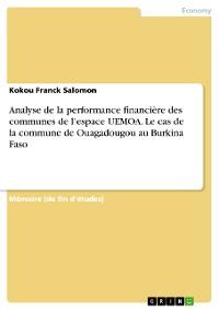 Cover Analyse de la performance financière des communes de l'espace UEMOA. Le cas de la commune de Ouagadougou au Burkina Faso