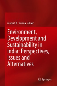 Cover Environment, Development and Sustainability in India: Perspectives, Issues and Alternatives