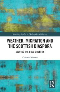 Cover Weather, Migration and the Scottish Diaspora