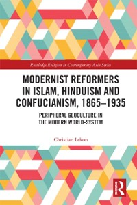 Cover Modernist Reformers in Islam, Hinduism and Confucianism, 1865-1935