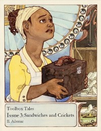 Cover Toolbox Tales Issue 3: Sandwiches and Crickets