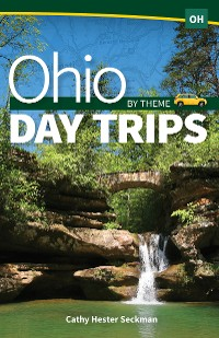 Cover Ohio Day Trips by Theme