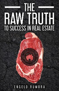 Cover The Raw Truth to Success in Real Estate