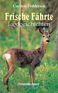 Cover Frische Fährte - Jagdgeschichten