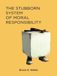 Cover The Stubborn System of Moral Responsibility