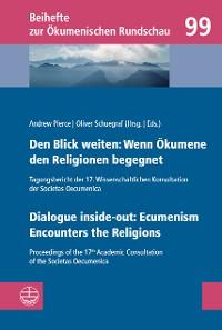 Cover Den Blick weiten: Wenn Ökumene den Religionen begegnet | Dialogue inside-out: Ecumenism Encounters the Religions