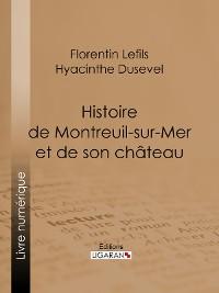 Cover Histoire de Montreuil-sur-Mer et de son château