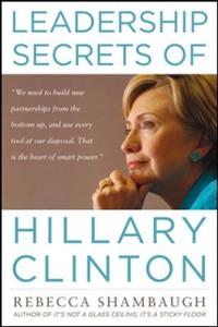 Cover Leadership Secrets of Hillary Clinton