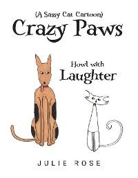 Cover Crazy Paws (A Sassy Cat Cartoon)