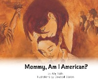 Cover Mommy, Am I American?