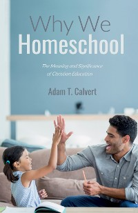Cover Why We Homeschool