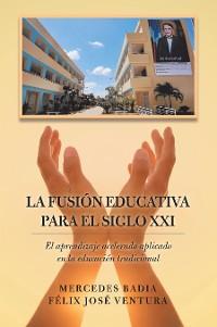 Cover La Fusión Educativa Para El Siglo Xxi