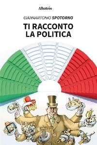 Cover Ti racconto la politica