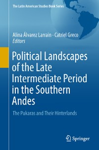 Cover Political Landscapes of the Late Intermediate Period in the Southern Andes