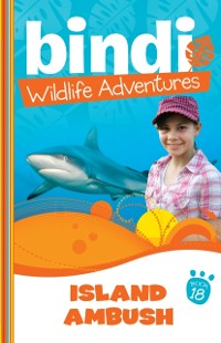 Cover Bindi Wildlife Adventures 18: Island Ambush