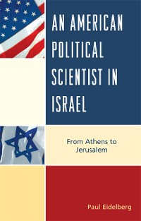 Cover An American Political Scientist in Israel