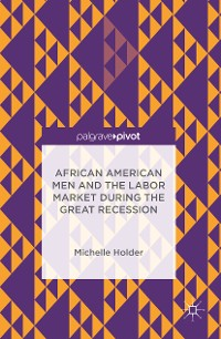 Cover African American Men and the Labor Market during the Great Recession