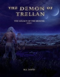 Cover The Demon of Trellan: The Legacy of the Moons Book 1