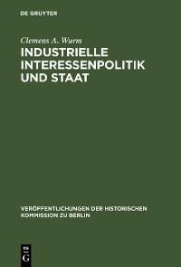 Cover Industrielle Interessenpolitik und Staat