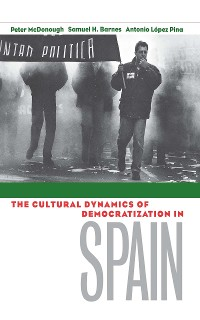 Cover The Cultural Dynamics of Democratization in Spain